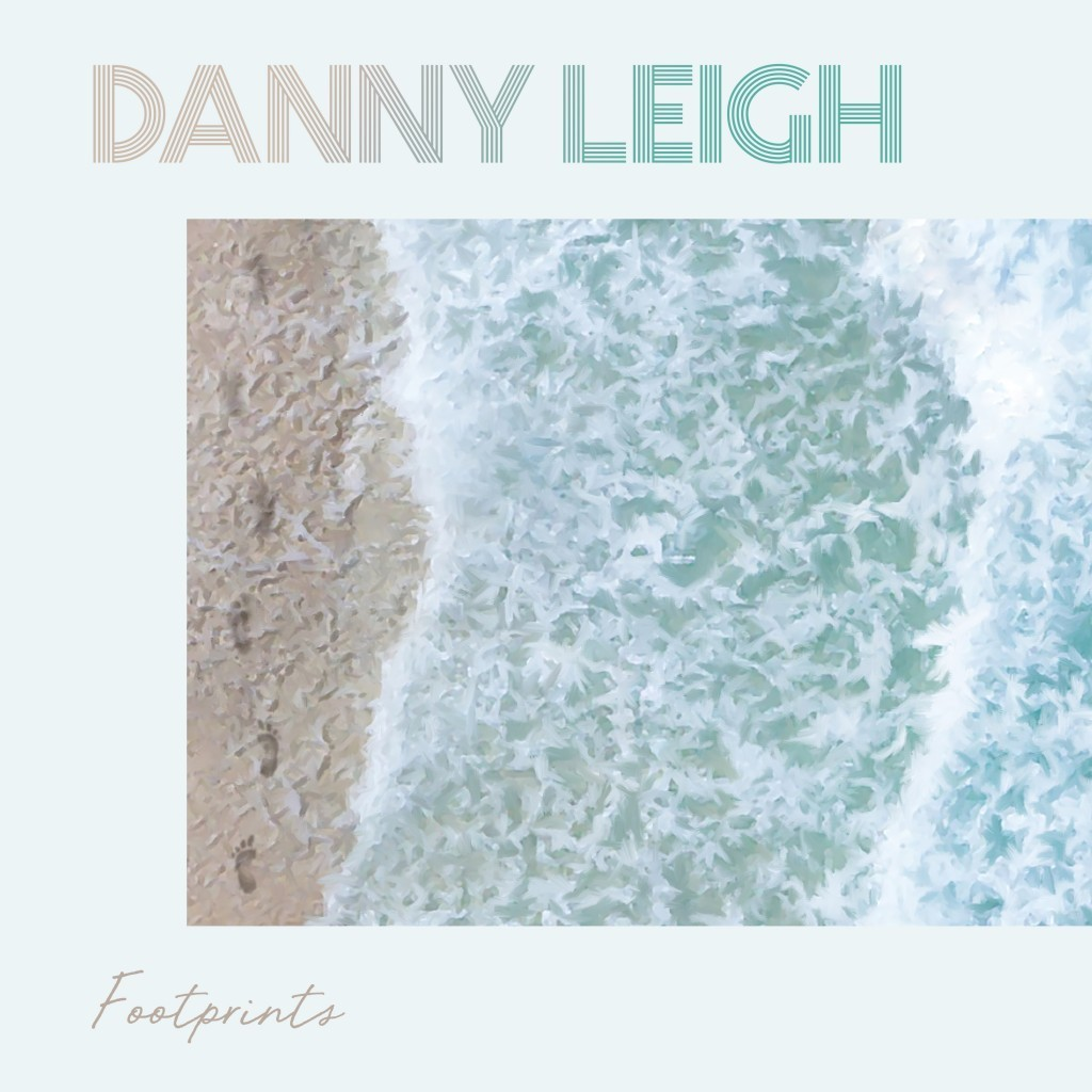 Footprints & Your Touch- double single by Danny Leigh