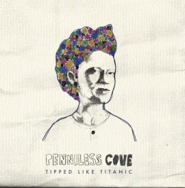 Album Review: Penniless Cove -  ´Tipped Like Titanic´