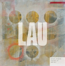 Lau - Decade: The Best of 2007-2017