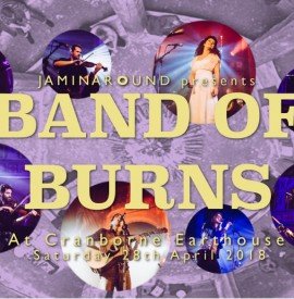 Band Of Burns special at Cranborne Earthouse, presented by Jaminaround