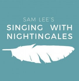 Sam Lee´s Singing With Nightingales 2019