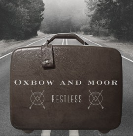 New Music: Restless - Oxbow and Moor